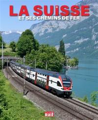 La Suisse et ses chemins de fer