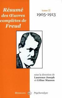 Résumé des oeuvres complètes de Freud. Volume 2, 1905-1913