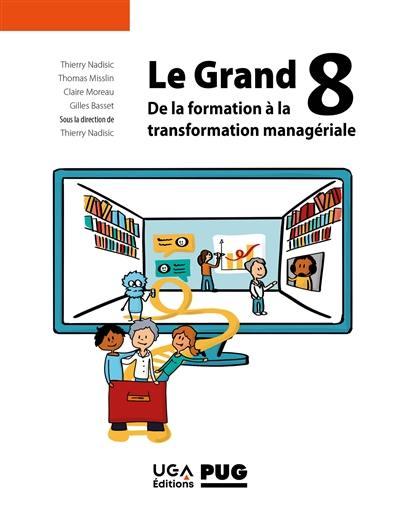 Le grand 8 : de la formation à la transformation managériale