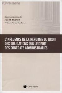 L'influence de la réforme du droit des obligations sur le droit des contrats administratifs