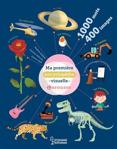 Ma première encyclopédie visuelle Larousse