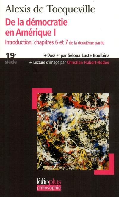 De la démocratie en Amérique. Volume 1, Introduction, chapitres 6 et 7 de la deuxième partie
