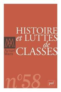 Actuel Marx. n° 58, Histoire et luttes de classes