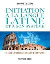 Initiation à la langue latine et à son système