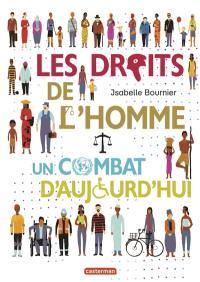 Les droits de l'homme, un combat d'aujourd'hui