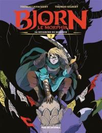Bjorn le Morphir. Volume 7, La revanche du Morphir