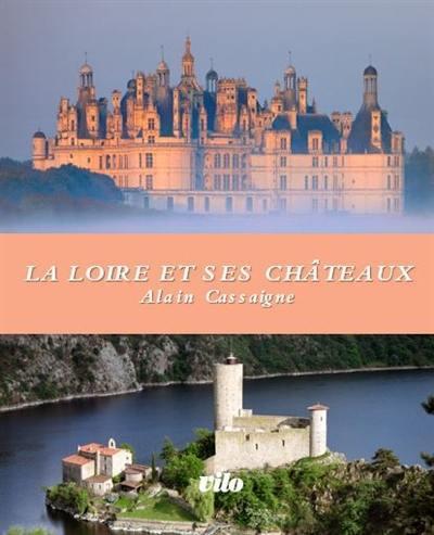 La Loire et ses châteaux