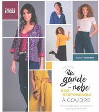 Ma garde-robe éco-responsable à coudre : 20 modèles pour un dressing écologique complet