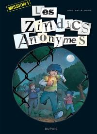 Les zindics anonymes. Volume 1, Mission 1