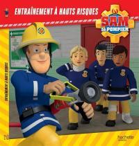 Sam le pompier, Entraînement à hauts risques