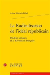 La radicalisation de l'idéal républicain