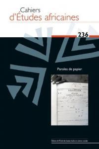 Cahiers d'études africaines. n° 236, Paroles de papier