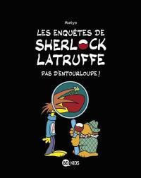 Les enquêtes de Sherlock Latruffe. Volume 3, Pas d'entourloupe !
