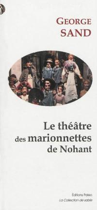 Le théâtre des marionnettes de Nohant. Suivi de Funeste oubli, fatale baignoire; Suivi de Jouets et mystères