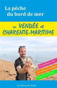 La pêche du bord de mer en Vendée et Charente-Maritime