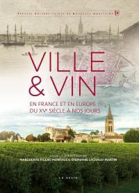 Ville & vin en France et en Europe du XVe siècle à nos jours