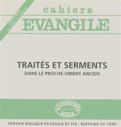 Cahiers Evangile, supplément. n° 81, Traités et serments dans le Proche-Orient ancien