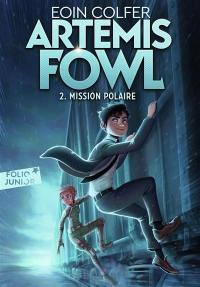 Artemis Fowl. Volume 2, Mission polaire