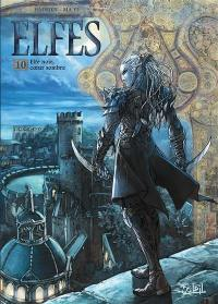 Elfes. Volume 10, Elfe noir, coeur sombre