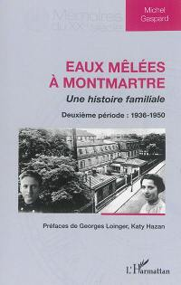 Eaux mêlées à Montmartre. Volume 2, Deuxième période