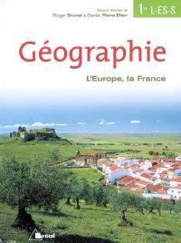 Géographie 1re L, ES, S : l'Europe, La France : manuel de l'élève