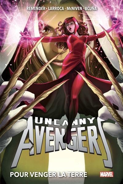 Uncanny Avengers. Volume 2, Pour venger la Terre