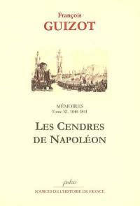 Mémoires pour servir à l'histoire de mon temps. Volume 11, Les cendres de Napoléon