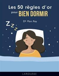 Les 50 règles d'or pour bien dormir