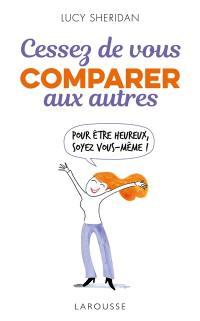 Cessez de vous comparer aux autres