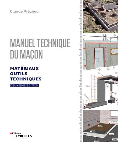 Manuel technique du maçon, Matériaux, outils, techniques