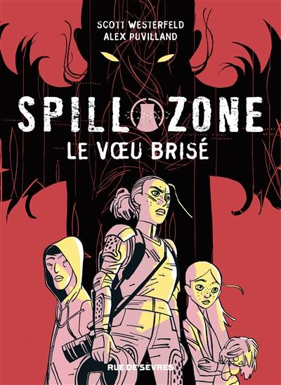 Spill zone, Le voeu brisé, Vol. 2