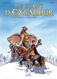 Le chant d'Excalibur. Volume 4, La colère de Merlin