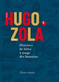 Histoires de bêtes à usage des humains : textes choisis