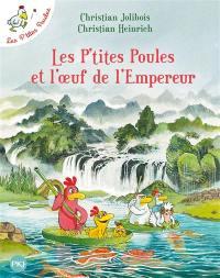 Les p'tites poules. Volume 17, Les p'tites poules et l'oeuf de l'empereur