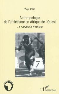 Anthropologie de l'athlétisme en Afrique de l'Ouest