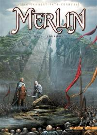 Merlin. Volume 11, Le roi Arthur