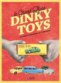 Le grand livre Dinky Toys