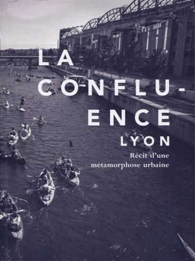La Confluence, Lyon