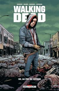 Walking dead. Volume 32, La fin du voyage