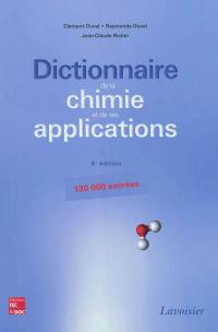 Dictionnaire de la chimie et de ses applications
