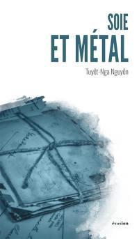 Soie et métal