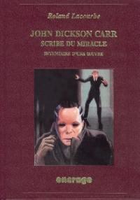 John Dickson Carr, scribe du miracle