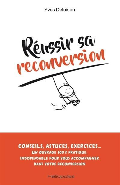 Réussir sa reconversion