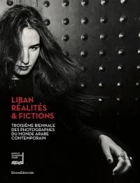 Liban, réalités & fictions
