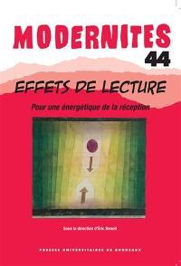 Modernités. n° 44, Effets de lecture