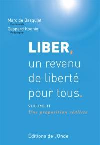 Liber, un revenu de liberté pour tous. Volume 2, Une proposition réaliste