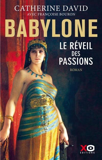 Babylone. Volume 1, Le réveil des passions