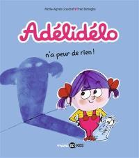 Adélidélo. Volume 4, Adélidélo n'a peur de rien !