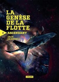 La genèse de la flotte. Volume 2, Ascendant
