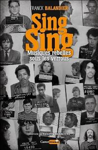 Sing sing : musiques rebelles sous les verrous